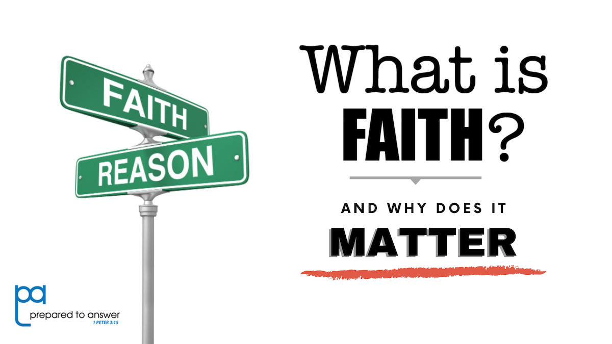 What is Faith and Why Does It Matter?