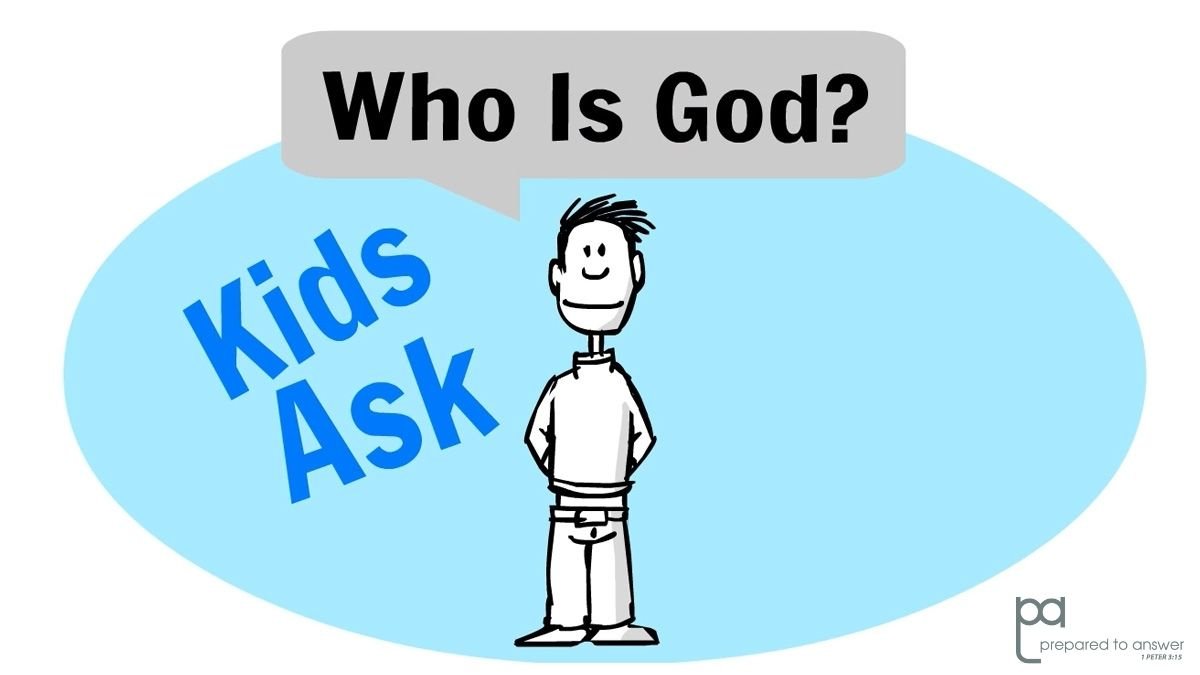 """""""Who Is God?"""" – For Kids"""