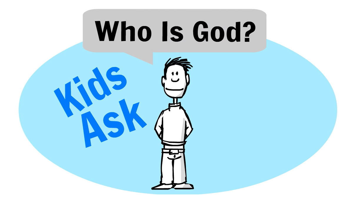 """Who Is God?"" – For Kids"