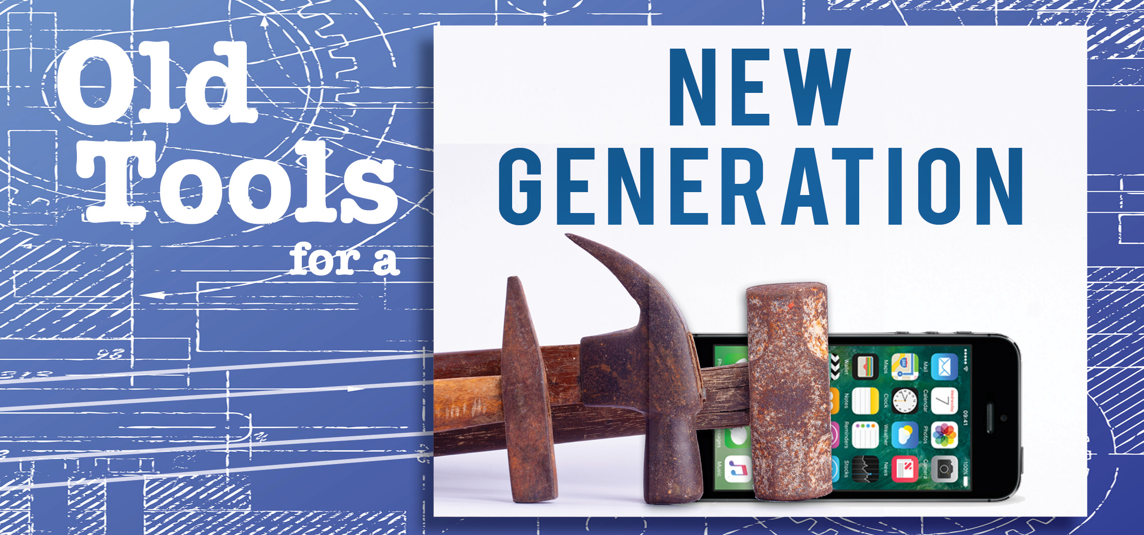 Old Tools for a New Generation