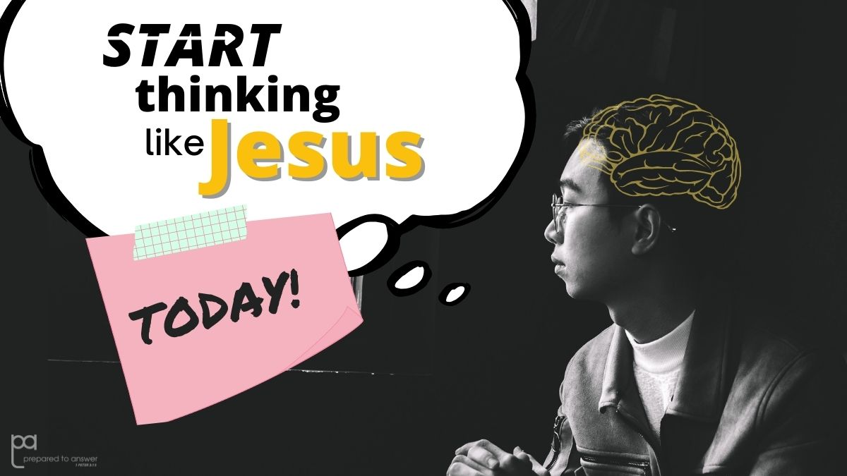 Start Thinking Like Jesus – Today!