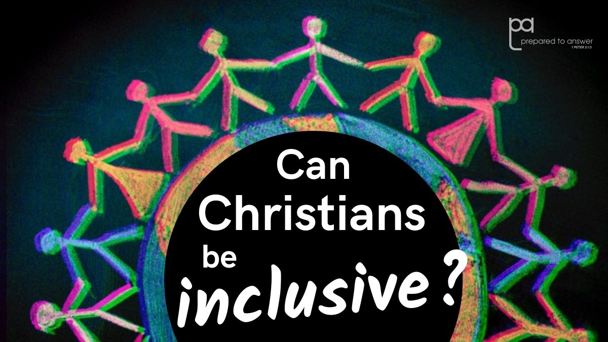 Can Christians Be Inclusive?