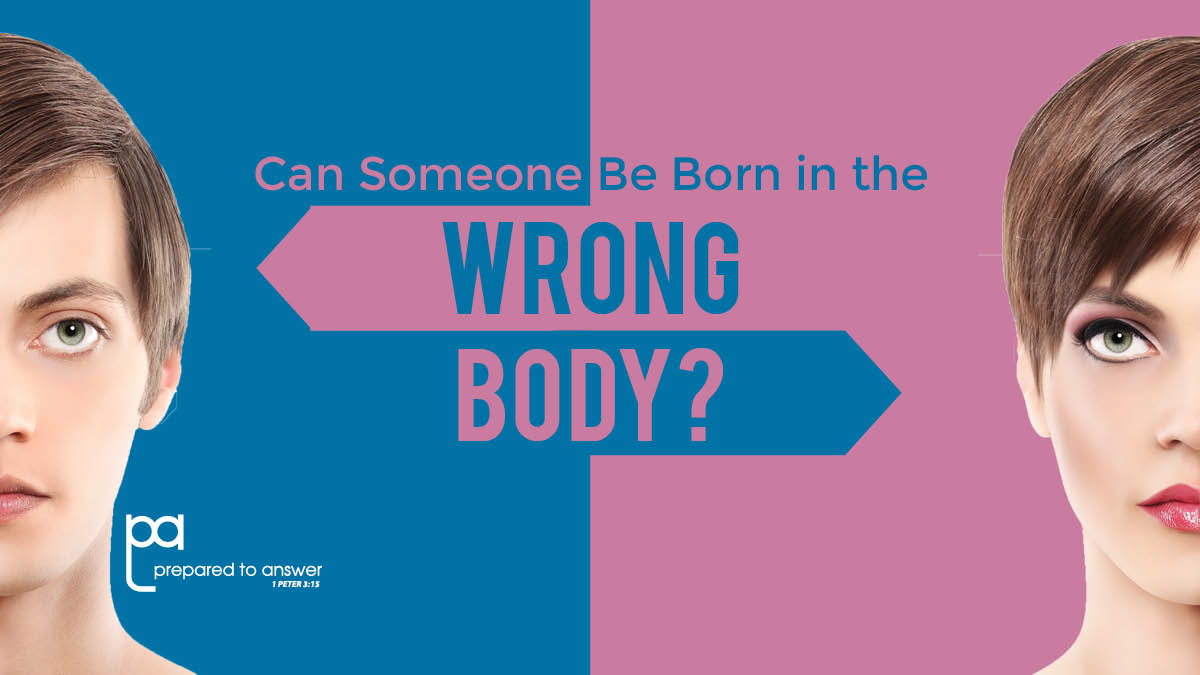 Can a Person Be Born in the Wrong Body