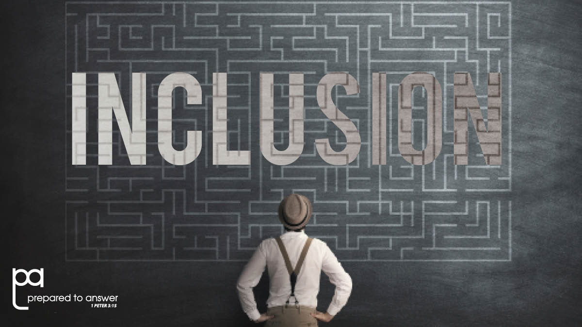 Inclusion Confusion Part 2: How Can Christians Be Inclusive?