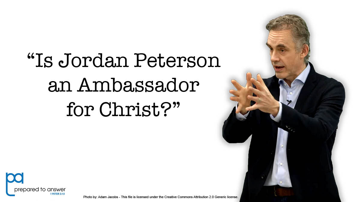 Is Jordan Peterson an Ambassador for Christ?