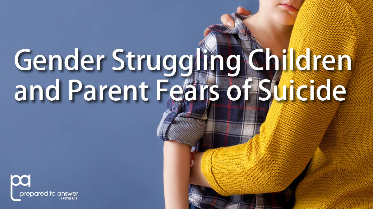 Gender Struggling Children and Parent Fears of Suicide