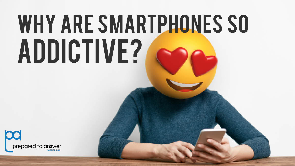 Why Are Smartphones So Addictive?
