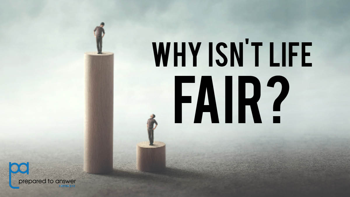 Why Isn't Life Fair?