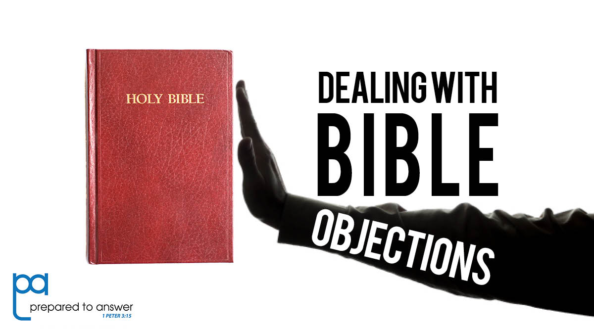 Dealing With Objections to the Bible: Interpreting the Bible
