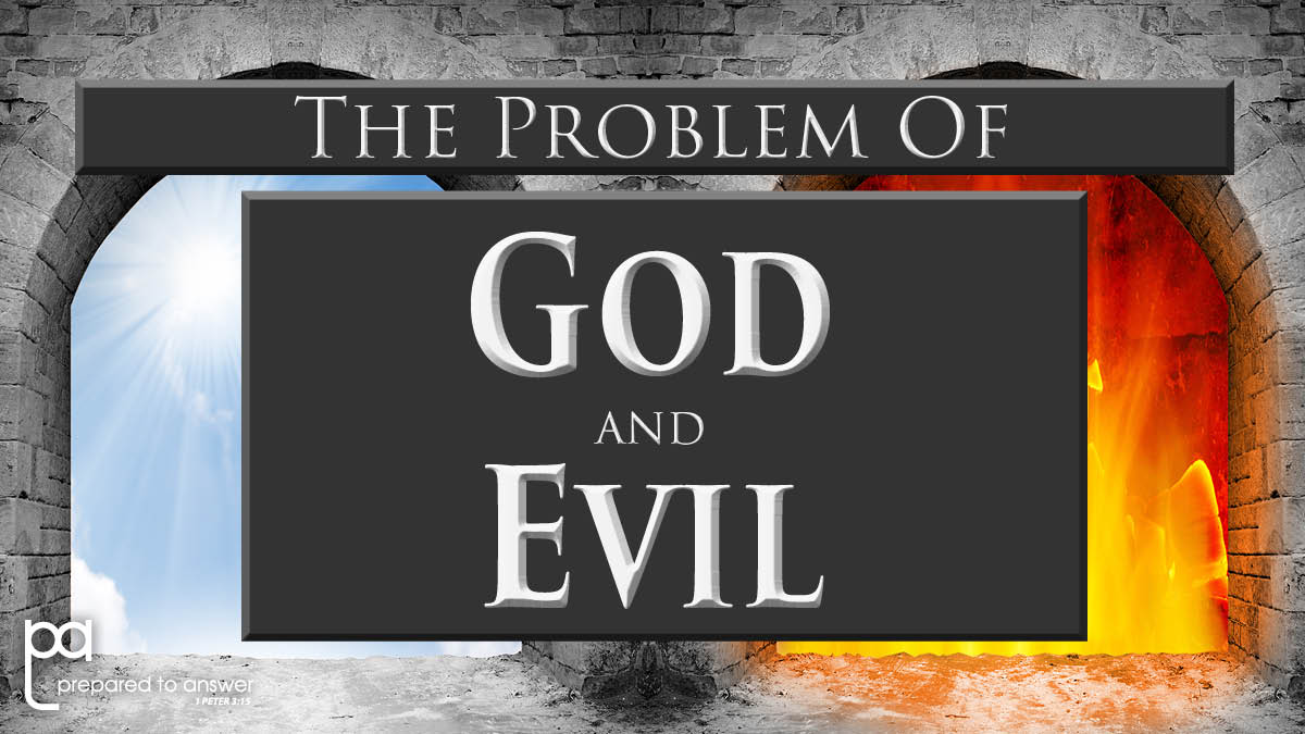 God and Evil Series: A Biblical View of Evil