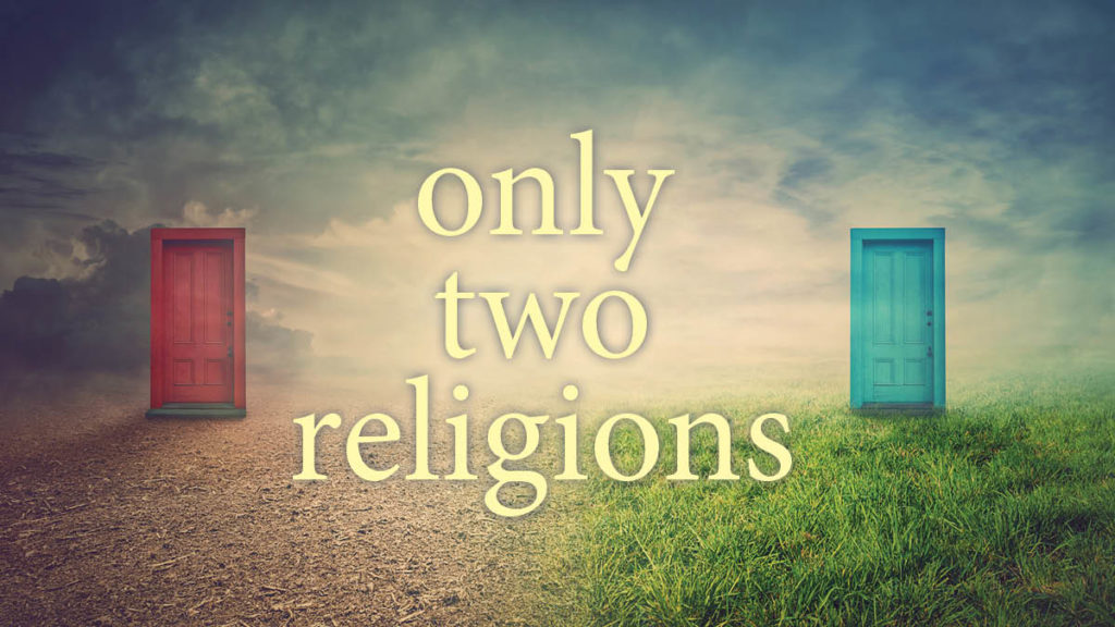 Only Two Religions