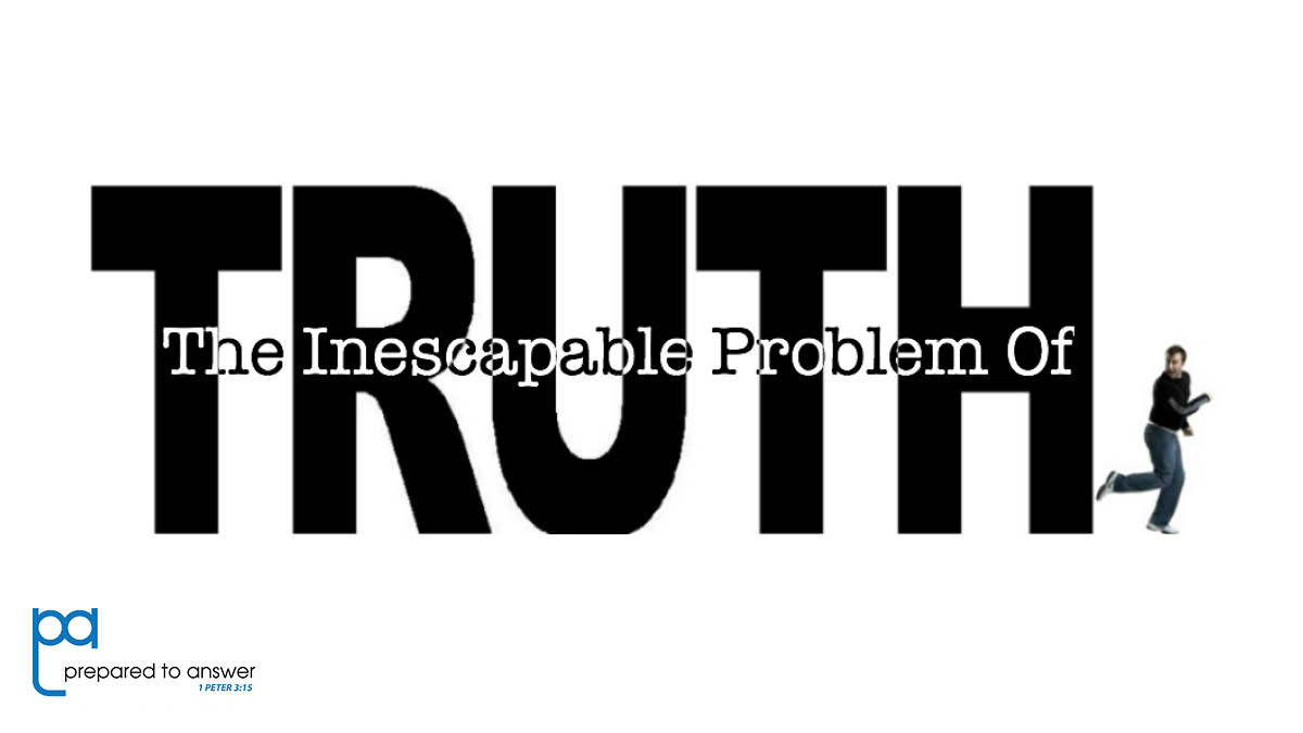 The Inescapable Problem of Truth