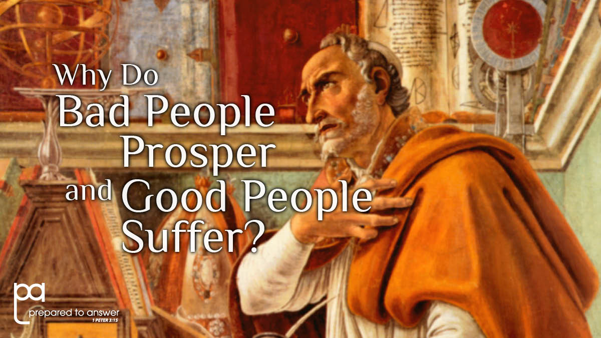 Why Do Bad People Prosper and Good People Suffer? Insights from St. Augustine in The City of God