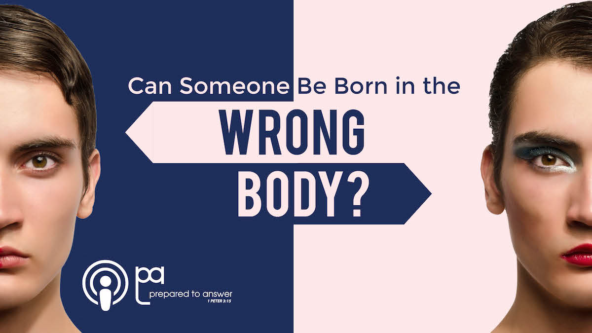 Can Someone Be Born in the Wrong Body - Podcast Episode