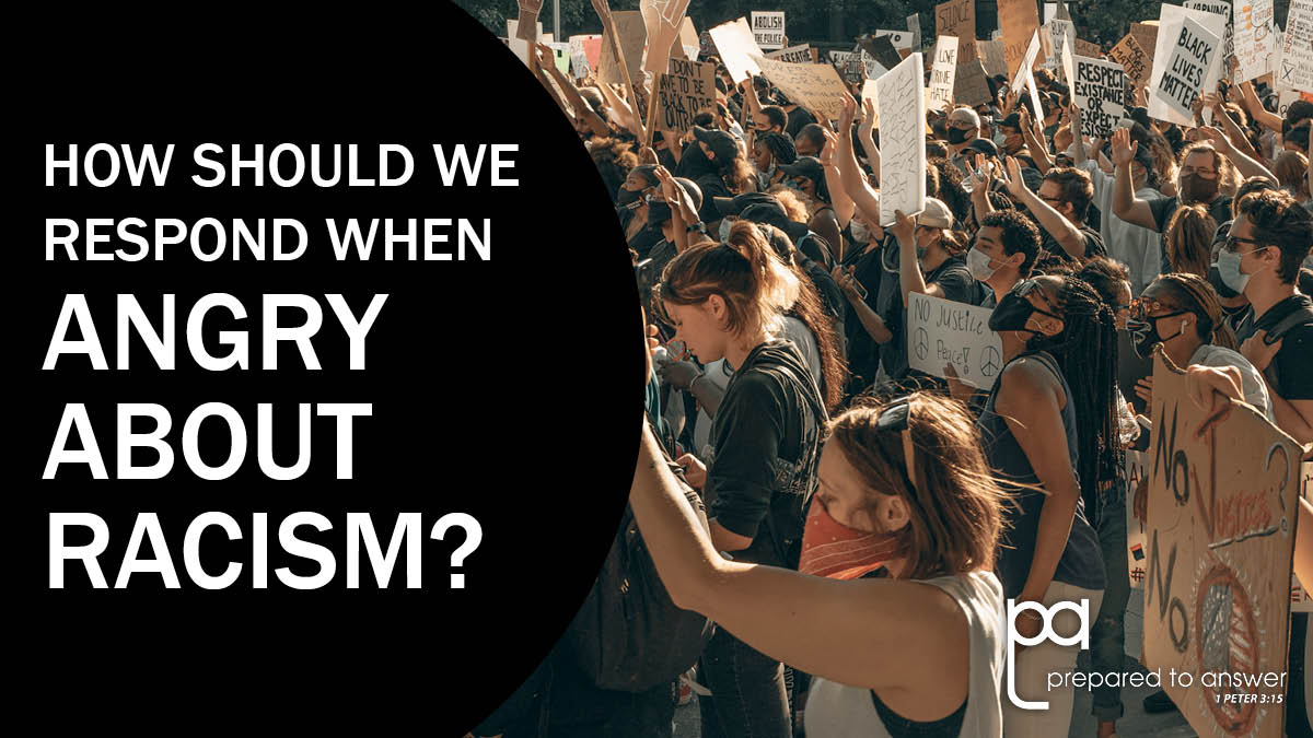 How Should We Respond When Angry About Racism?
