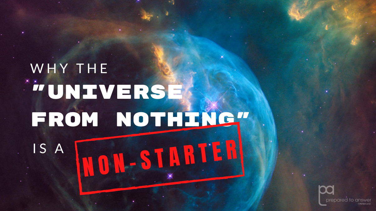 "Why the ""Universe from Nothing"" is a Non-Starter"