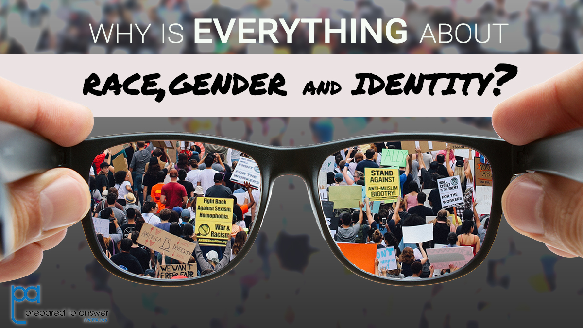 Why is Everything Today about Race, Gender, and Identity? [EPISODE 8]