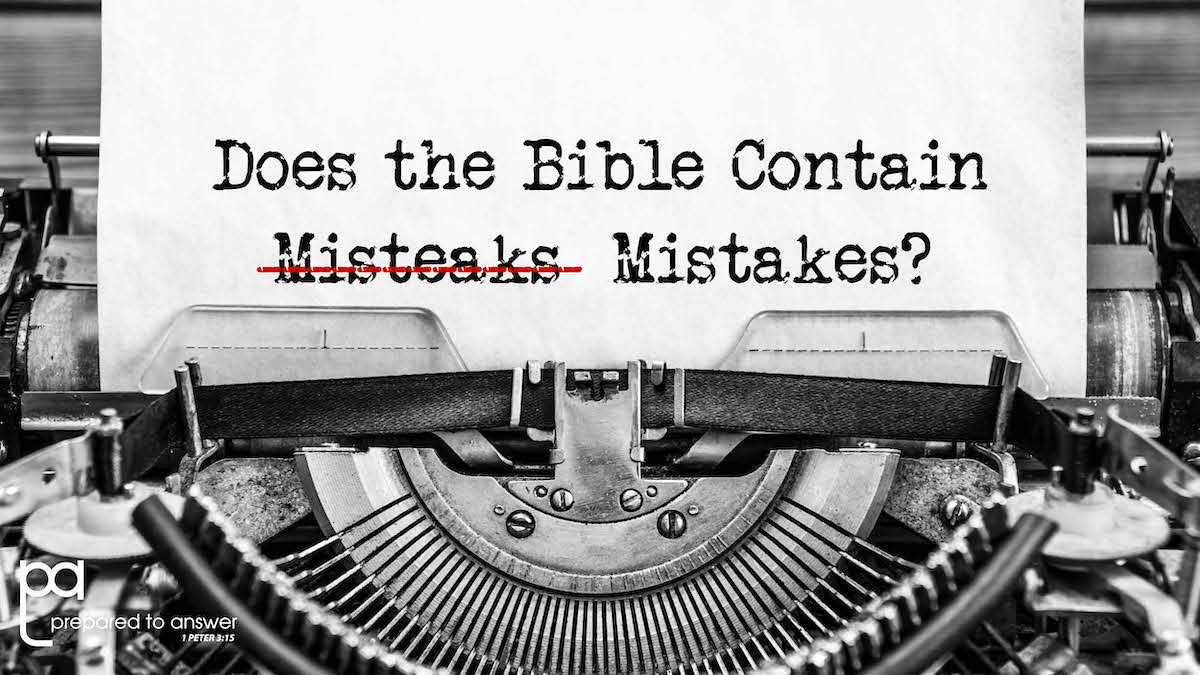 Does the Bible Contain Mistakes?