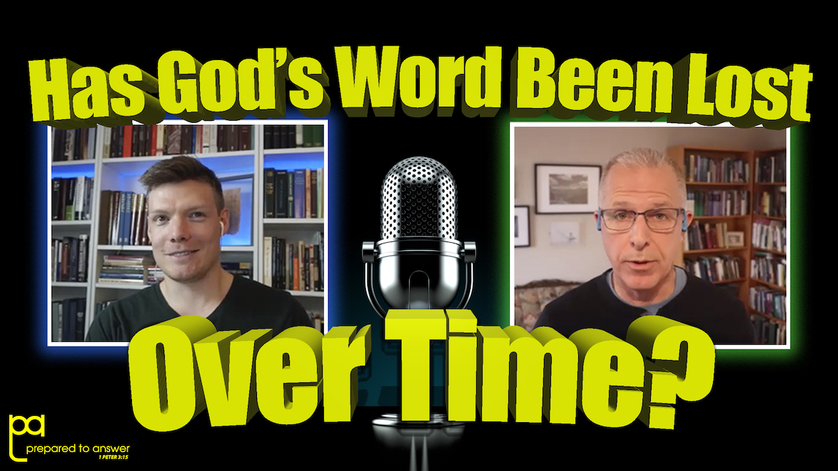 Has God's Word Been Lost Over Time? [EPISODE 9]