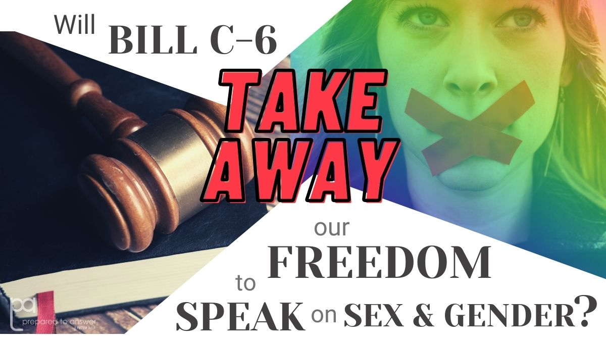Will Bill C-6 Take Away Our Freedom to Speak on Sex and Gender?