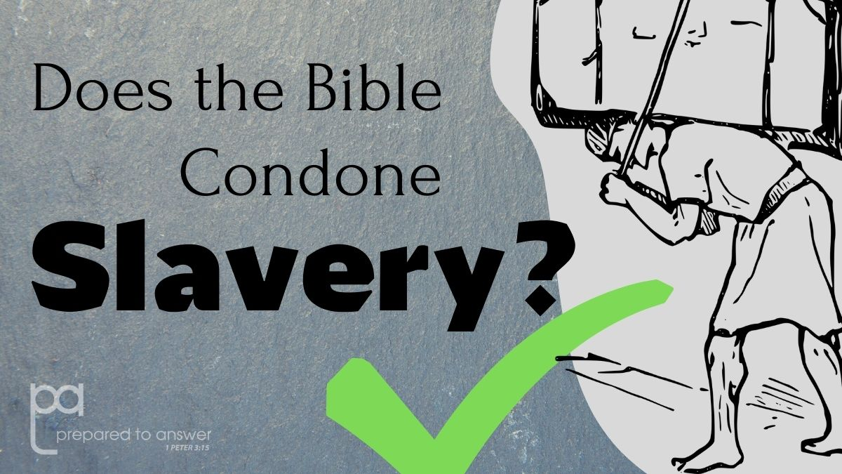 Does the Bible Condone Slavery?
